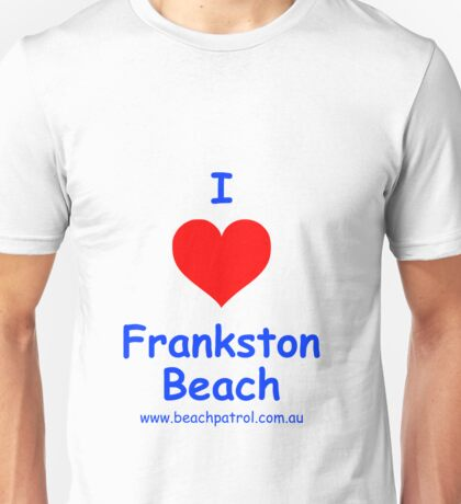 I Love Frankston Beach Unisex T-Shirt