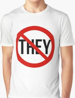 No They! Graphic T-Shirt