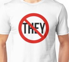 No They! Unisex T-Shirt