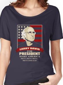 Larry David for President Women's Relaxed Fit T-Shirt