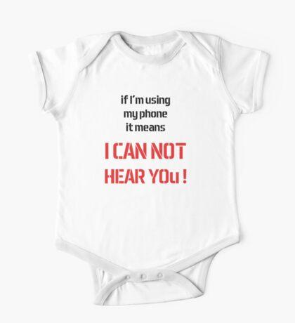 If i'm using my phone it means I CAN'T HEAR U ! One Piece - Short Sleeve