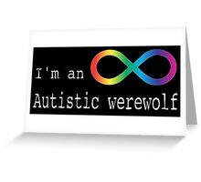 Autistic Werewolf Greeting Card