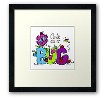 Cute as a Bug Insects Framed Print