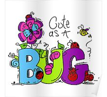 Cute as a Bug Insects Poster