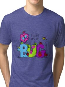 Cute as a Bug Insects Tri-blend T-Shirt