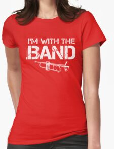 I'm With The Band - Trumpet (White Lettering) Womens Fitted T-Shirt