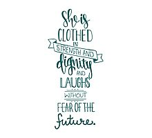 She Is Clothed In Strength And Dignity Photographic Print