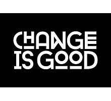 Change Is Good {White Version} Photographic Print