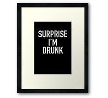 surprise i'm drunk! Framed Print