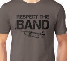 Respect The Band - Trumpet (Black Lettering) Unisex T-Shirt