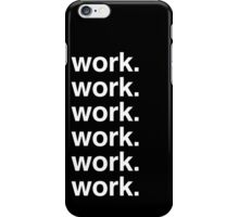 Work - Rihanna iPhone Case/Skin