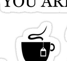 You Are Acute Tea Pi Sticker