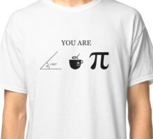 You Are Acute Tea Pi Classic T-Shirt