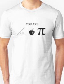 You Are Acute Tea Pi Unisex T-Shirt