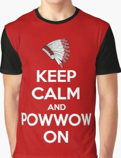 Keep Calm And Powwow On Graphic T-Shirt