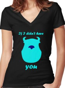 If I didn't have you Women's Fitted V-Neck T-Shirt