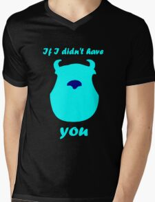 If I didn't have you Mens V-Neck T-Shirt