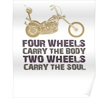 Motorcycle Life Style - Two wheels carry the Soul Poster