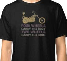Motorcycle Life Style - Two wheels carry the Soul Classic T-Shirt