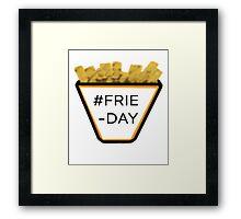 #FRIE-DAY Framed Print