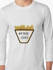 #FRIE-DAY Long Sleeve T-Shirt