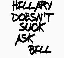 HILLARY DOESN'T SUCK Unisex T-Shirt