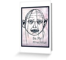 Pwease Be My Precious? Greeting Card