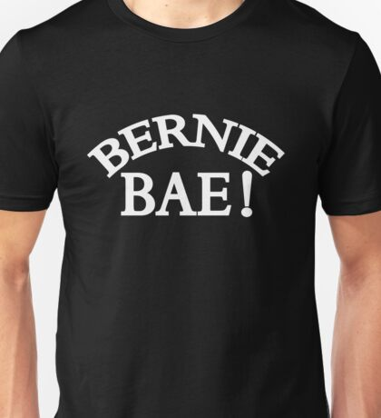 Bernie Bae ! Unisex T-Shirt