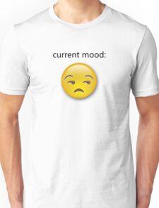 Current Mood: Unamused Unisex T-Shirt