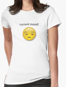 Current Mood: Unamused Womens Fitted T-Shirt