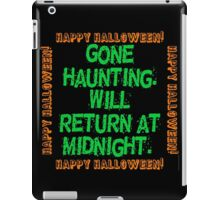 Gone Haunting Will Return iPad Case/Skin