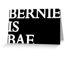 Bernie Is Bae Greeting Card