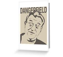 Rodney Dangerfield Greeting Card