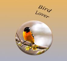 Northern Oriole - Bird Lover by Kathy Weaver