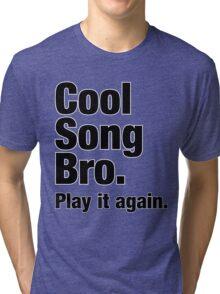 Cool Song Bro Tri-blend T-Shirt