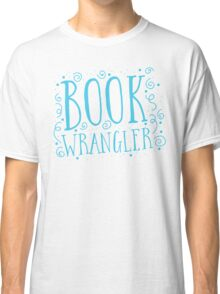 Book wrangler Classic T-Shirt