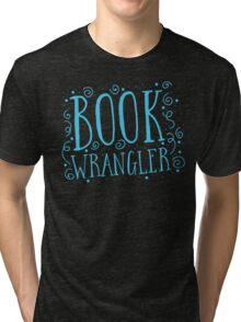 Book wrangler Tri-blend T-Shirt