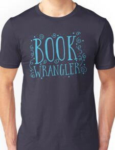 Book wrangler Unisex T-Shirt