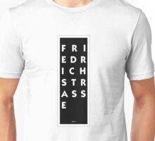 Friedrichstrasse - Berlin Unisex T-Shirt