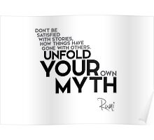 unfold your own myth - rumi Poster