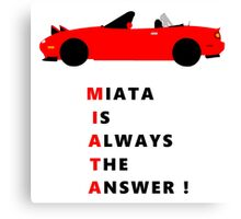 Miata is always the answer! Canvas Print