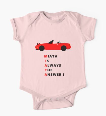 Miata is always the answer! One Piece - Short Sleeve