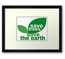 Save Trees Save the Earth Framed Print
