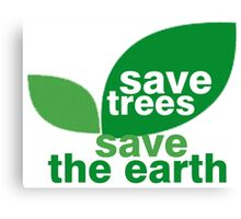 Save Trees Save the Earth Canvas Print