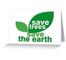 Save Trees Save the Earth Greeting Card