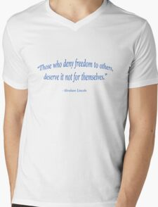 Those who deny freedom to others, deserve it not - Abraham Lincoln Mens V-Neck T-Shirt