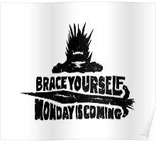 Monday is Coming  (Game of Thrones) (Black) Poster