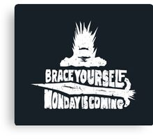 Monday is Coming (Game of Thrones) (White) Canvas Print