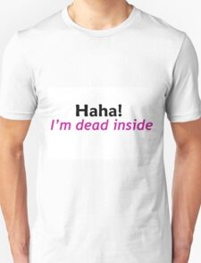 Suicidal Meme w/ a spicy splash of end me. T-Shirt