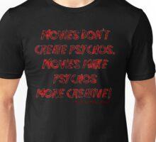 Movies Don't Create Psychos Unisex T-Shirt